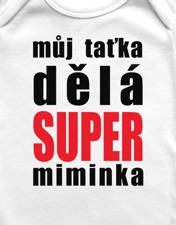 Dětské body - Můj taťka dělá SUPER miminka