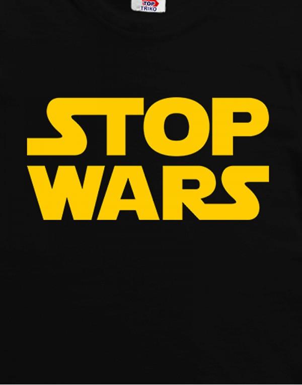 Tričko Stop Wars
