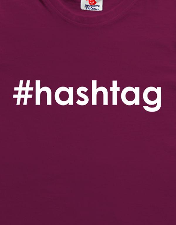 Tričko hashtag - vlastní text