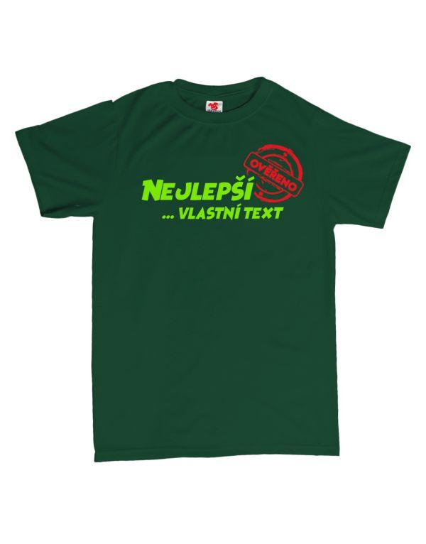 Tričko Nejlepší ... vlastní text - ověřeno