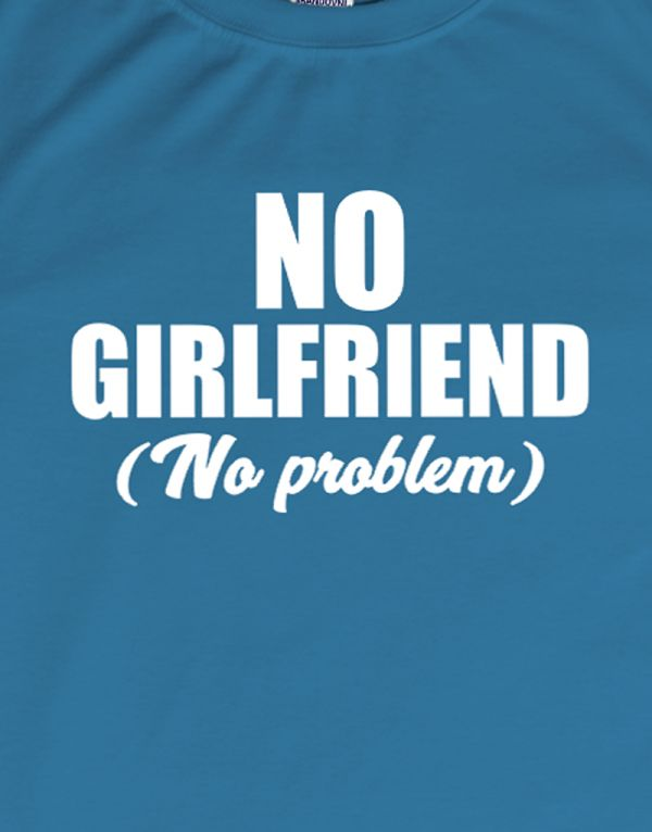 Tričko No Girlfriend - No problem
